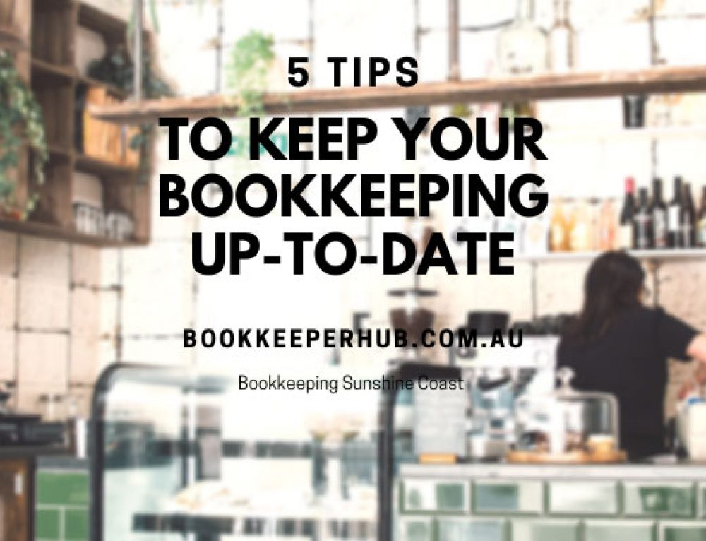 5 Tips to Keep Your Bookkeeping Up-to-date