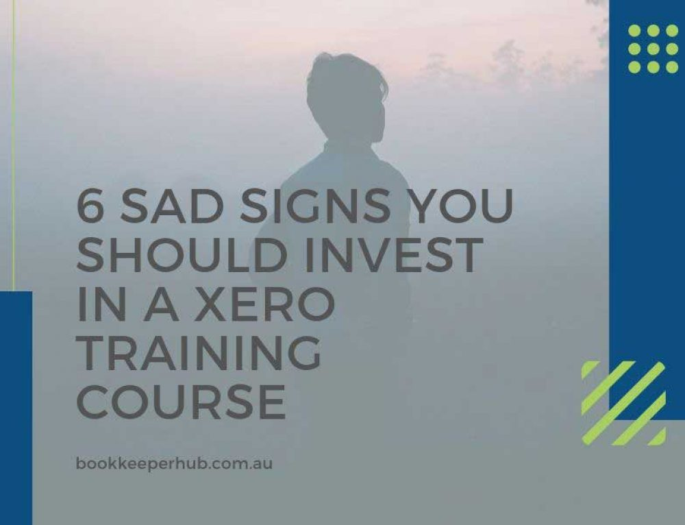 6 Sad Signs You Should Invest in a Xero Training Course