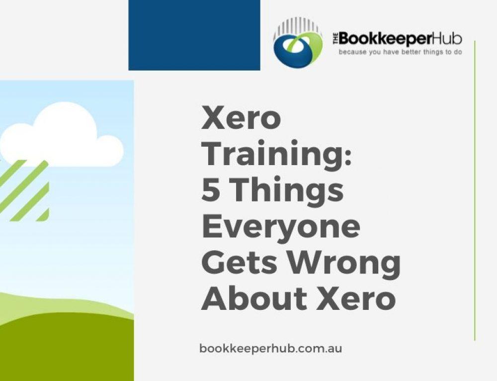 Xero Training: 5 Things Everyone Gets Wrong About Xero