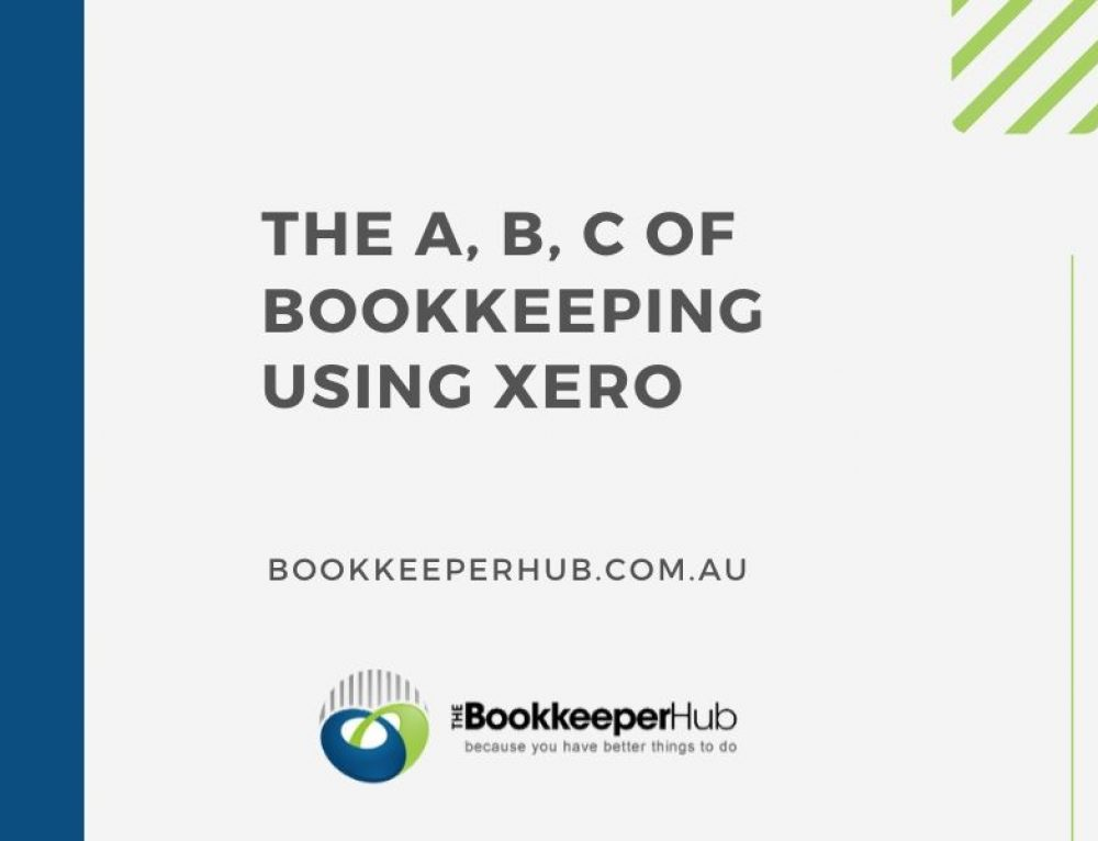 The A, B, C of Bookkeeping using Xero