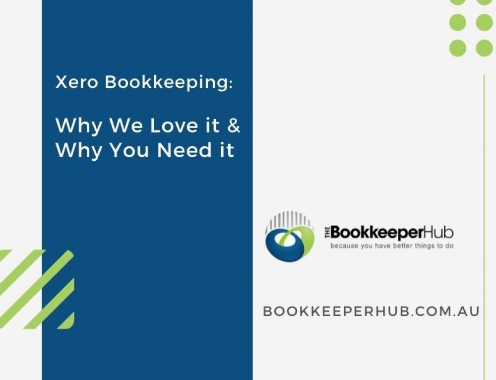 Xero Bookkeeping: Why We Love it & Why You Need it
