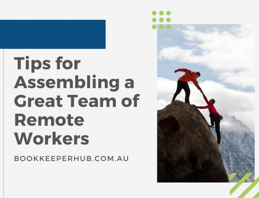 Tips for Assembling a Great Team of Remote Workers